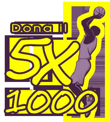 Scegli di destinare il Cinque per Mille dell'IRPEF a Castanea Basket 2010